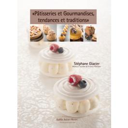 Pâtisseries et Gourmandises, tendances et traditions