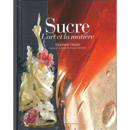 Sucre, l'Art et la Matière | Stéphane Glacier
