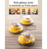 Petits gâteaux, Tartes et Entremets au fil des saisons