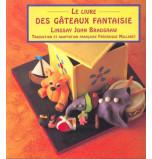 Le Livre des Gâteaux Fantaisie